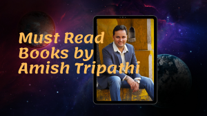 Must Read books by Amish Tripathi