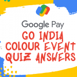 Google Pay Go India Colour Event Quiz Answers: Test Your Colour knowledge Win Rs. 5 to 100